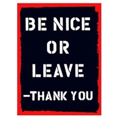 Be Nice Or Leave Canvas Art