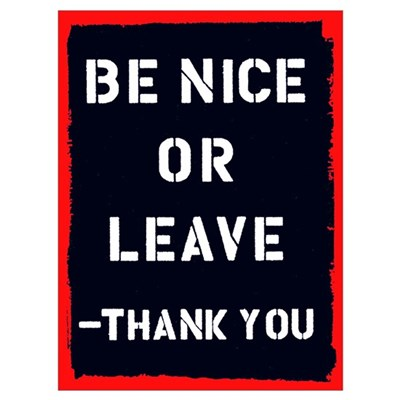 Be Nice Or Leave Poster