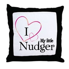 I love my little nudger Throw Pillow