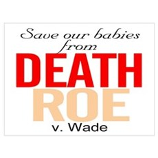 save our babies from death Roe Poster