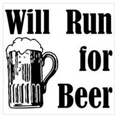 Will Run for Beer Poster