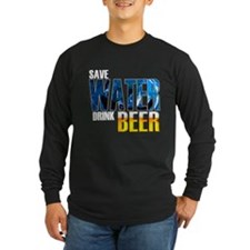 Save Water Drink Beer T