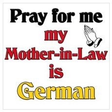 Pray for me my mother-in-law is German Framed Pane Poster