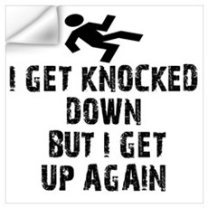 I Get Knocked Down Wall Decal