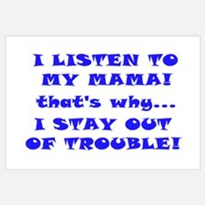 I LISTEN TO MAMA I STAY OUT O