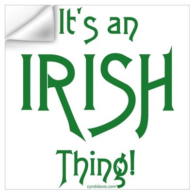 It's an Irish Thing! Wall Decal