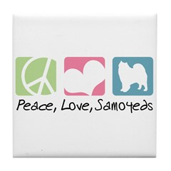 Peace, Love, Samoyeds Tile Coaster