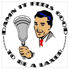 Lacrosse It Feels Good To Be A Laxer Small Framed Poster