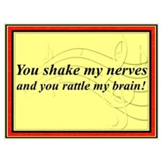 """""""You Shake My Nerves"""" Poster"""