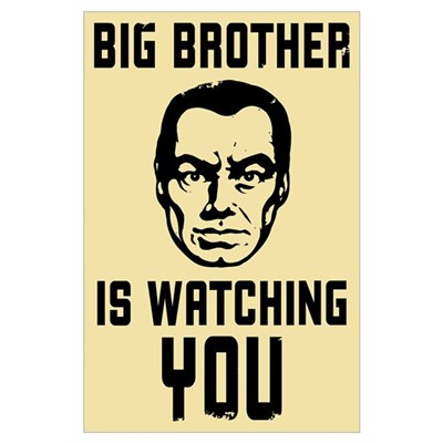 http://i3.cpcache.com/product/573589824/big_brother_is_watching_you.jpg?height=400&width=400&qv=90&AttributeValue=Poster&Size=32x21