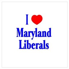 I Love Maryland Liberals Poster