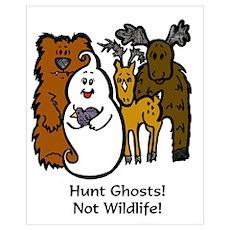 HUNT GHOSTS! NOT WILDLIFE! Poster