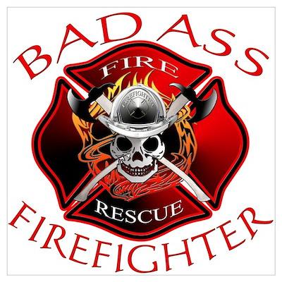 Bad Ass Firefighter Poster