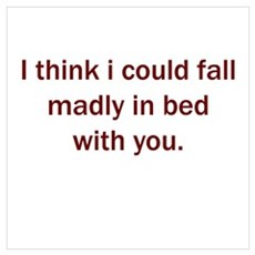 Madly in bed with you Poster