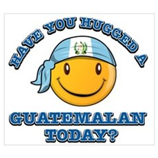 Have you hugged a Guatemalan today? Poster