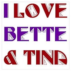 I Love Bette & Tina Poster