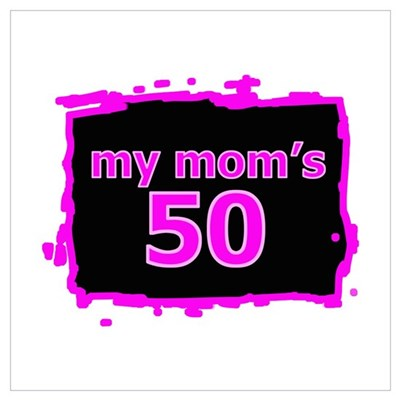 My Mom's 50 Poster