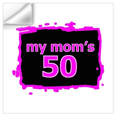 My Mom's 50 Wall Decal
