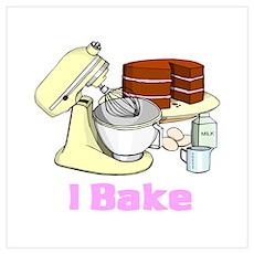 I Bake Poster