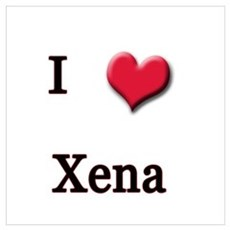 I Love (Heart) Xena Poster