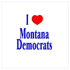 I Love Montana Democrats Poster