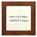 Mama isn't happy...NOBODY'S happy! Framed Tile