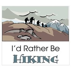 I'd Rather Be Hiking Poster