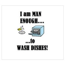I AM MAN ENOUGH TO WASH DISHES Framed Print