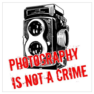 Photography Is Not A Crime Poster