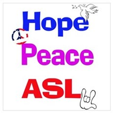 Hope, Peace, ASL Poster