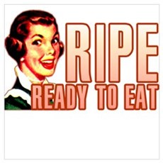 Ripe Ready to Eat Poster
