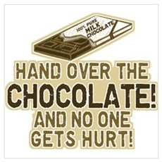 Hand over the CHOCOLATE! Poster