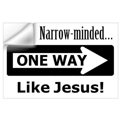 I'm Narrow Minded Like Jesus Wall Decal