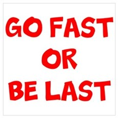 GO FAST OR BE LAST Poster