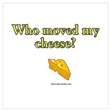 Who Moved My Cheese Poster