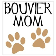 Big Paws Bouvier Mom Poster