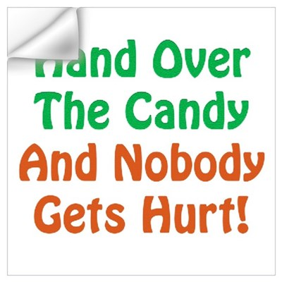 Hand Over The Candy... Wall Decal