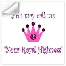 Your Royal Highness Wall Decal