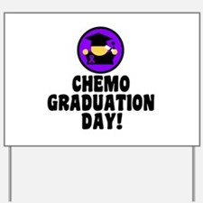 Chemo Graduation Day Yard Sign