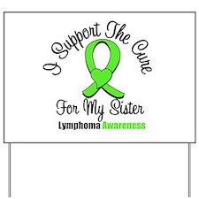 Lymphoma Cure (Sister) Yard Sign