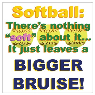 Softball = Not Soft Poster