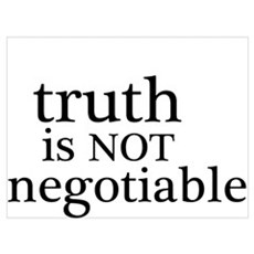 truth is not negotiable Poster