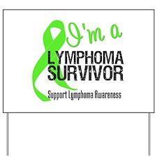I'm a Lymphoma Survivor Yard Sign