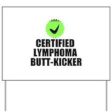 Lymphoma Butt Kicker Yard Sign