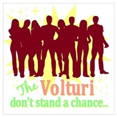 Volturi Don't Stand A Chance Poster