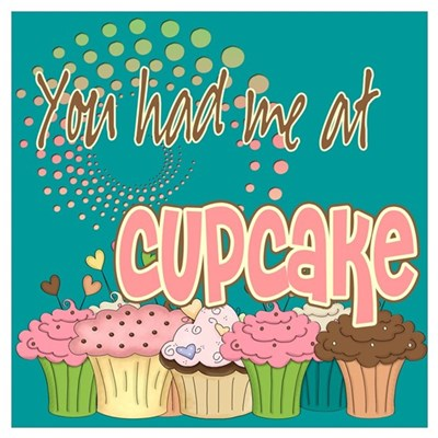 You Had Me At Cupcake Poster