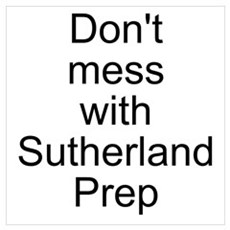 Don't Mess with Sutherland Pr Poster
