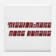 Mission: Make more babies. Tile Coaster