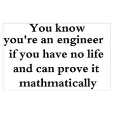 You know your an engineer if. Poster