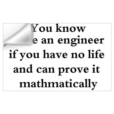 You know your an engineer if. Wall Decal